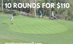 For Father's Day or any day, buy 10 rounds of golf for only $110. If all rounds are not used in 2016, then the unused rounds carry forward to 2017. Strathgartney Highlands Golf Course........now includes 3 par 4 holes in our 9 hole layout. Stop by the pro