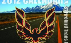 Get your 2012 Trans Am Calendar today!!! JUST IN TIME FOR CHRISTMAS!!! $20 each, Local pick up available or shipping will be an extra $5