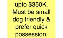 Condo needed! Esquimalt Area up to $350K Must be small dog friendly! Prefer quick possession please and thank you! Diana Winger PREC RE/MAX Camosun 250-588-8839 HomeVictoria.com