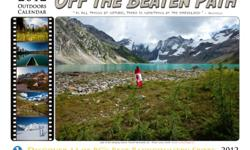 """For Sale *NEW Local Interest 2012 Adventure Calendars featuring the Kootenay Backcounty. """"Off the Beaten Path"""" calendars designed and photographed in Nelson, BC. Amazing Kootenay landscape photos of Monica Meadows, Jumbo Pass, the Valhallas, Idaho Peak,"""
