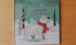 The Polar Bear who Saved Christmas hardcover by Fiona Boon, excellent as new. Cover has some elevated glitter embossing, difficult to see in image. NS NP home, asking $10 firm