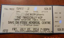 Willing to take reasonable offers. This is a pair of tix for the Tragically Hip show in Victoria July 22. They are the best tickets available out there from what I can gather. They are in (FLOOR) sec B2 Row 12 center (ish) seats. These are hard tickets,